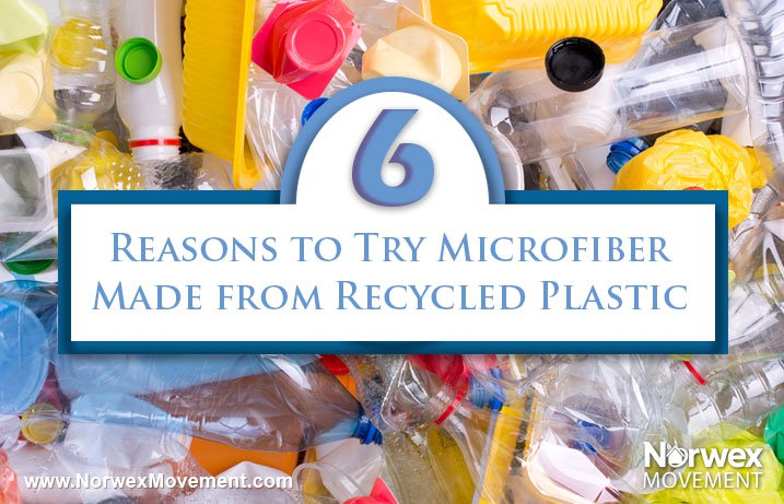 7 Reasons Try Microfiber Made Recycled Plastic